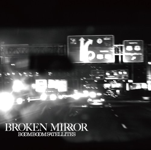 Boom Boom Satellites,BROKEN MIRROR 01.jpg